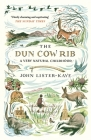 The Dun Cow Rib: A Very Natural Childhood Cover Image