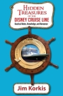 Hidden Treasures of the Disney Cruise Line: Nautical Notes, Knowledge, and Nonsense Cover Image
