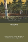 Walden: Life in the Woods, and On The Duty Of Civil Disobedience: Original Text Cover Image