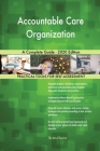 Accountable Care Organization A Complete Guide - 2020 Edition Cover Image