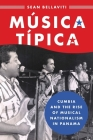 Música Típica: Cumbia and the Rise of Musical Nationalism in Panama Cover Image
