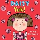 Daisy: Yuk! (Daisy Picture Books #4) Cover Image