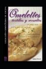 Omelettes, Tortillas Y Revueltos: colección compañeros de cocina Cover Image
