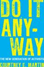 Do It Anyway: The New Generation of Activists Cover Image