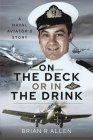 On the Deck or in the Drink: Flying with the Royal Navy 1952-1964 Cover Image