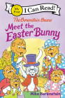 The Berenstain Bears Meet the Easter Bunny (My First I Can Read) Cover Image
