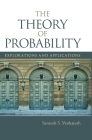 The Theory of Probability: Explorations and Applications Cover Image