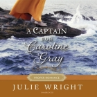 A Captain for Caroline Gray (Proper Romance Regency #4) Cover Image