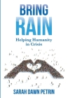 Bring Rain: Helping Humanity in Crisis Cover Image