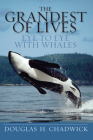 The Grandest of Lives: Eye to Eye with Whales Cover Image