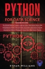 Python For Data Science: 3 Books in 1 - The Ultimate Beginners' Guide & a Comprehensive Guide of Tips and Tricks & Advanced and Effective Strat Cover Image