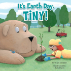 It's Earth Day, Tiny! Cover Image