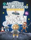 Animales en el Espacio Libro de Colorear para Niños: Gran Libro para Colorear de Animales del Espacio para Niños, Niñas y Niños. Libro de actividades Cover Image