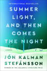 Summer Light, and Then Comes the Night: A Novel Cover Image
