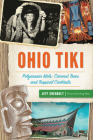 Ohio Tiki: Polynesian Idols, Coconut Trees and Tropical Cocktails Cover Image