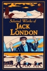 Selected Works of Jack London (Leather-bound Classics) Cover Image