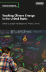 Teaching Climate Change in the United States (Routledge Advances in Climate Change Research) Cover Image