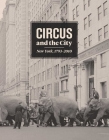 Circus and the City: New York, 1793-2010 Cover Image