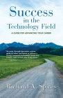 Success in the Technology Field: A Guide for Advancing Your Career Cover Image
