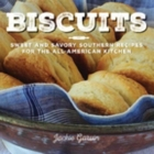 Biscuits: Sweet and Savory Southern Recipes for the All-American Kitchen Cover Image