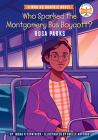 Who Sparked the Montgomery Bus Boycott?: Rosa Parks: A Who HQ Graphic Novel (Who HQ Graphic Novels) Cover Image