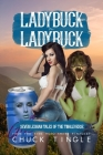 Ladybuck On Ladybuck: Seven Lesbian Tales Of The Tingleverse Cover Image
