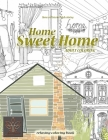 Relaxing coloring book Home Sweet Home. Home and Interior Adult coloring: Adult coloring book Home & Architecture Cover Image
