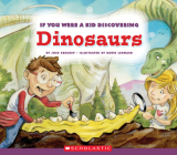 If You Were a Kid Discovering Dinosaurs (If You Were a Kid) (Library Edition) Cover Image