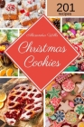 The Christmas Cookies Cookbook: 201 Mouthwatering Recipes to Share Sweetness with Family and Friends During the Holidays Cover Image