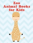 Zoo Animal Books for Kids: Art Beautiful and Unique Design for Baby, Toddlers learning Cover Image