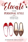 Elevate Your Personal Style: Inspiration for the Everyday Woman Cover Image