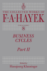 Business Cycles: Part II (The Collected Works of F. A. Hayek #8) Cover Image