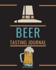 Beer Tasting Journal: Beer Tasting Logbook 1.3 Over 120 Pages / 8 x 10 Format Cover Image
