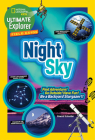 Ultimate Explorer Field Guide: Night Sky: Find Adventure! Go Outside! Have Fun! Be a Backyard Stargazer! Cover Image