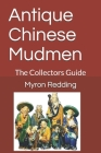 Antique Chinese Mudmen: The Collectors Guide Cover Image