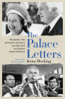 The Palace Letters: The Queen, the Governor-General, and the Plot to Dismiss Gough Whitlam Cover Image