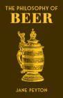 The Philosophy of Beer (British Library Philosophy of series) Cover Image