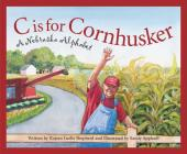 C Is for Cornhusker: A Nebrask (Discover America State by State) Cover Image