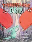 Tyrannosaurus Drip Cover Image