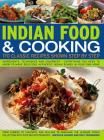 Indian Food & Cooking: 170 Classic Recipes Shown Step by Step Cover Image