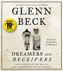 Dreamers and Deceivers: True and Untold Stories of the Heroes and Villains Who Made America Cover Image