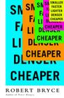 Smaller Faster Lighter Denser Cheaper: How Innovation Keeps Proving the Catastrophists Wrong Cover Image