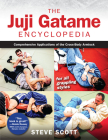 The Juji Gatame Encyclopedia: Comprehensive Applications of the Cross-Body Armlock for All Grappling Styles Cover Image