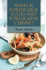 What Is Portuguese Food And Portuguese Cuisine?: Taste Porto: Popular Portuguese Dishes Cover Image