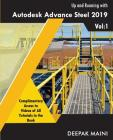 Up and Running with Autodesk Advance Steel 2019: Volume 1 Cover Image