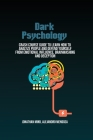 Dark Psychology: Crash Course Guide To Learn How To Analyze People And Defend Yourself From Emotional Influence, Brainwashing And Decep Cover Image