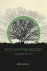 Data-Centric Biology: A Philosophical Study Cover Image