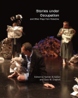 Stories under Occupation: and Other Plays from Palestine (In Performance) Cover Image