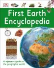 First Earth Encyclopedia: A First Reference Guide to the Geographic World (DK First Reference) Cover Image