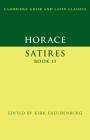 Horace: Satires Book II (Cambridge Greek and Latin Classics) Cover Image